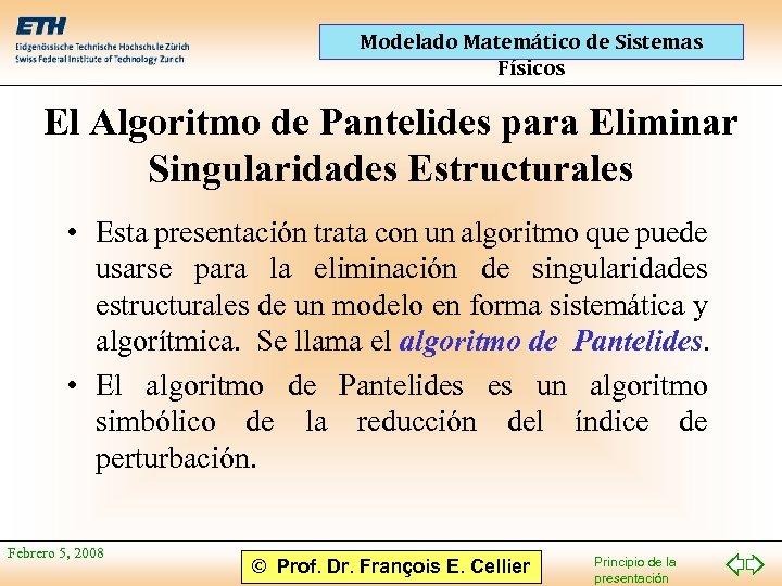 Modelado Matemático de Sistemas Físicos El Algoritmo de Pantelides para Eliminar Singularidades Estructurales •