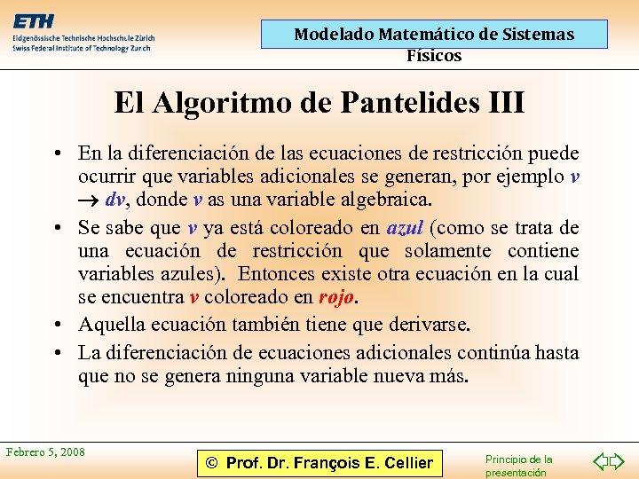Modelado Matemático de Sistemas Físicos El Algoritmo de Pantelides III • En la diferenciación