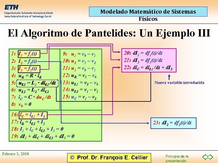 Modelado Matemático de Sistemas Físicos El Algoritmo de Pantelides: Un Ejemplo III 1: 2: