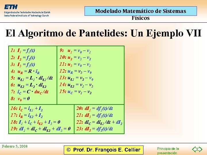 Modelado Matemático de Sistemas Físicos El Algoritmo de Pantelides: Un Ejemplo VII 1: 2: