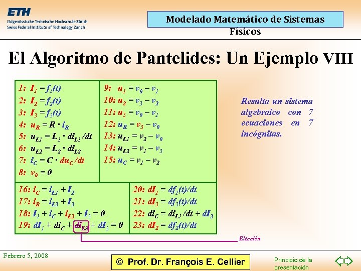Modelado Matemático de Sistemas Físicos El Algoritmo de Pantelides: Un Ejemplo VIII 1: 2: