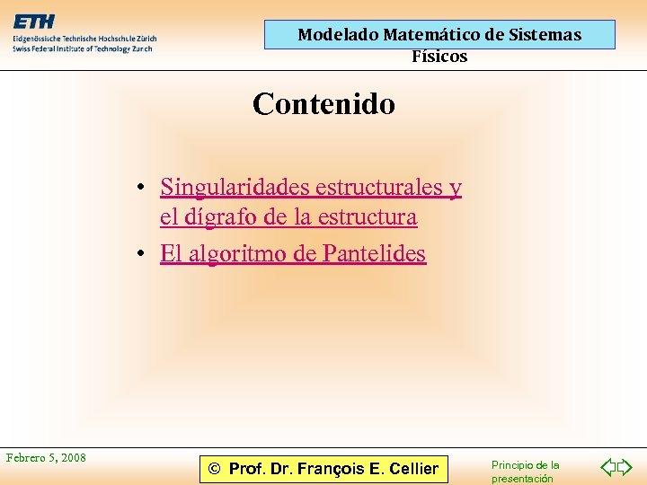 Modelado Matemático de Sistemas Físicos Contenido • Singularidades estructurales y el dígrafo de la