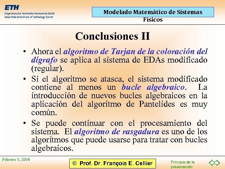 Modelado Matemático de Sistemas Físicos Conclusiones II • Ahora el algoritmo de Tarjan de