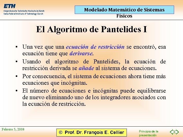 Modelado Matemático de Sistemas Físicos El Algoritmo de Pantelides I • Una vez que