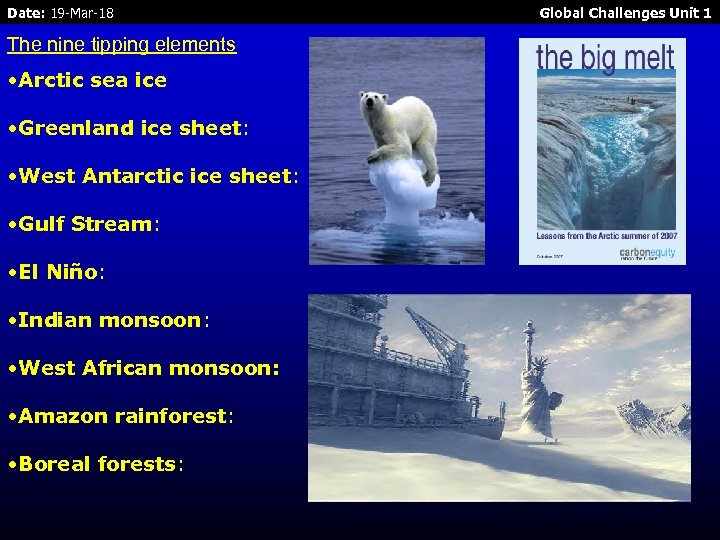 Date: 19 -Mar-18 The nine tipping elements • Arctic sea ice • Greenland ice