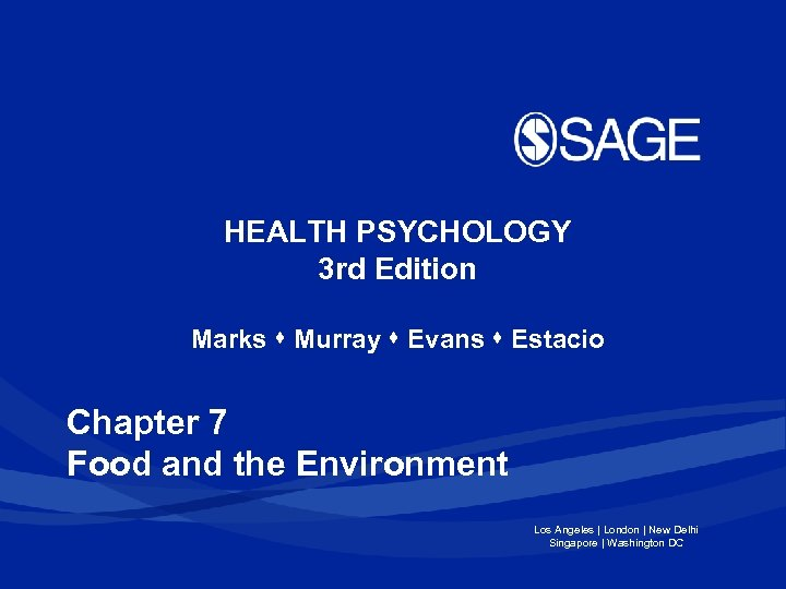 HEALTH PSYCHOLOGY 3 rd Edition Marks Murray Evans Estacio Chapter 7 Food and the