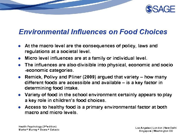 Environmental Influences on Food Choices ● At the macro level are the consequences of