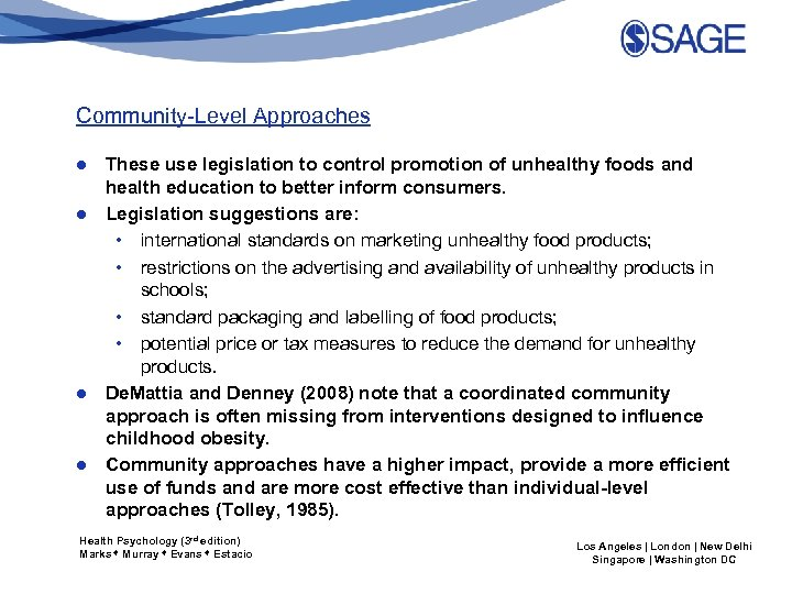 Community-Level Approaches ● These use legislation to control promotion of unhealthy foods and health