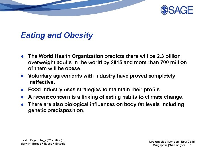 Eating and Obesity ● The World Health Organization predicts there will be 2. 3