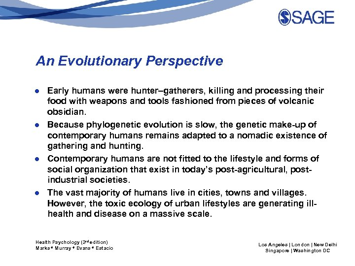An Evolutionary Perspective ● Early humans were hunter–gatherers, killing and processing their food with