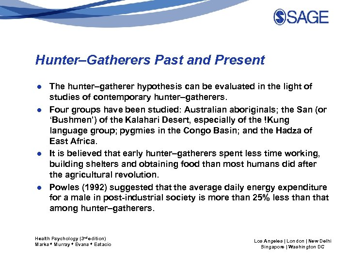 Hunter–Gatherers Past and Present ● The hunter–gatherer hypothesis can be evaluated in the light