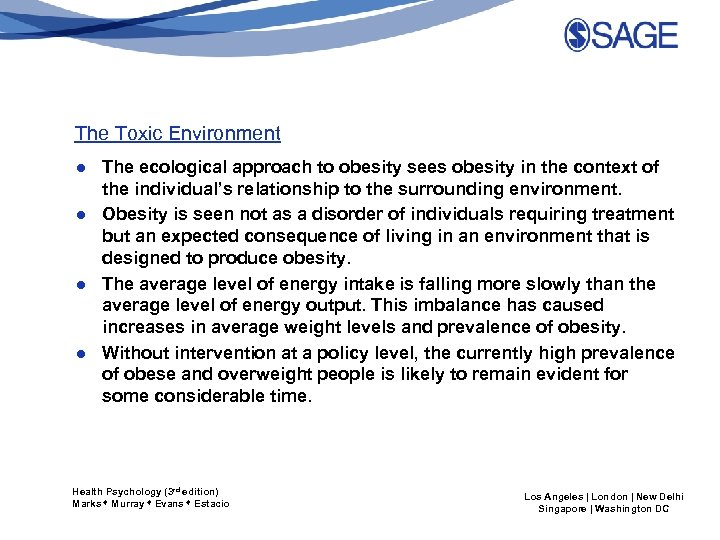 The Toxic Environment ● The ecological approach to obesity sees obesity in the context