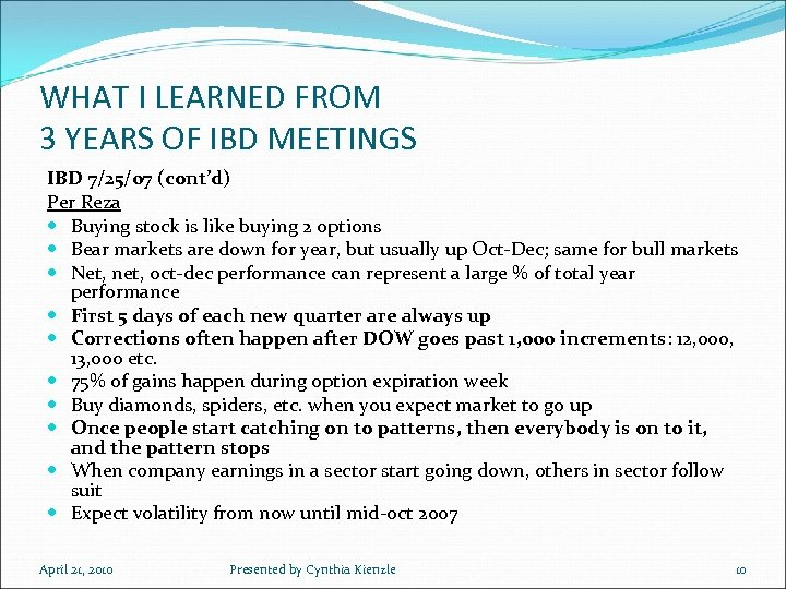 WHAT I LEARNED FROM 3 YEARS OF IBD MEETINGS IBD 7/25/07 (cont'd) Per Reza