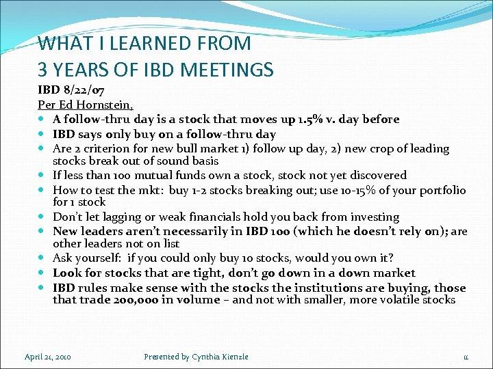 WHAT I LEARNED FROM 3 YEARS OF IBD MEETINGS IBD 8/22/07 Per Ed Hornstein,
