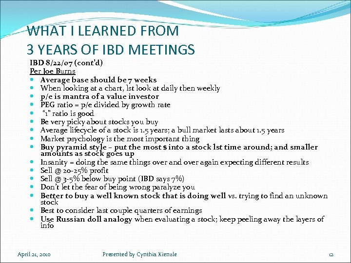 WHAT I LEARNED FROM 3 YEARS OF IBD MEETINGS IBD 8/22/07 (cont'd) Per Joe