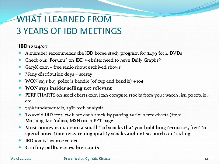 WHAT I LEARNED FROM 3 YEARS OF IBD MEETINGS IBD 10/24/07 A member recommends