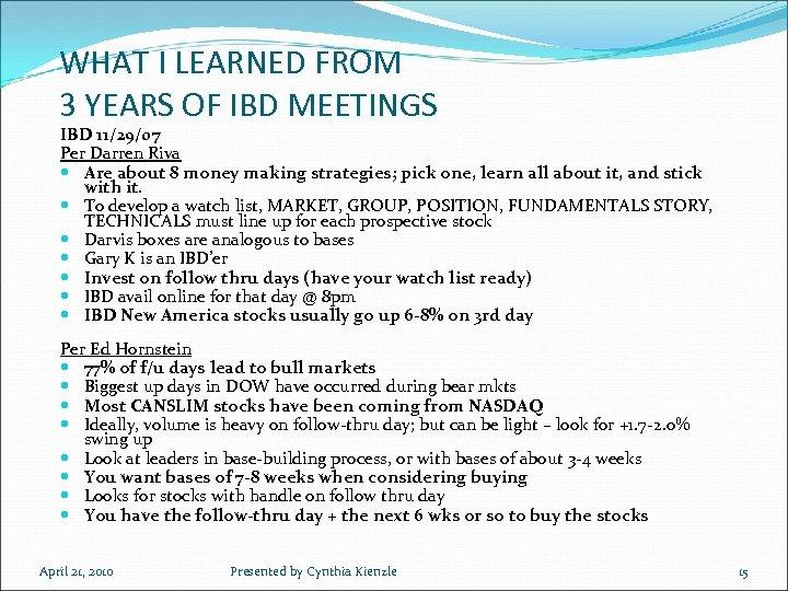 WHAT I LEARNED FROM 3 YEARS OF IBD MEETINGS IBD 11/29/07 Per Darren Riva