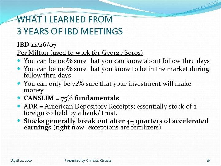 WHAT I LEARNED FROM 3 YEARS OF IBD MEETINGS IBD 12/26/07 Per Milton (used