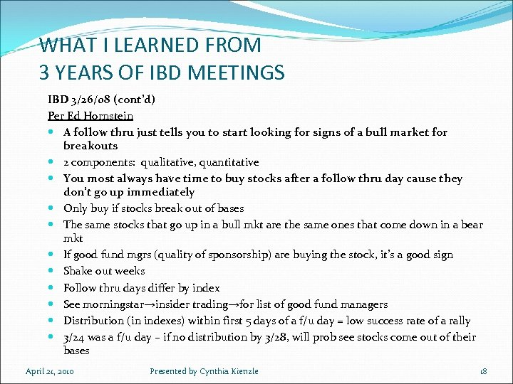 WHAT I LEARNED FROM 3 YEARS OF IBD MEETINGS IBD 3/26/08 (cont'd) Per Ed