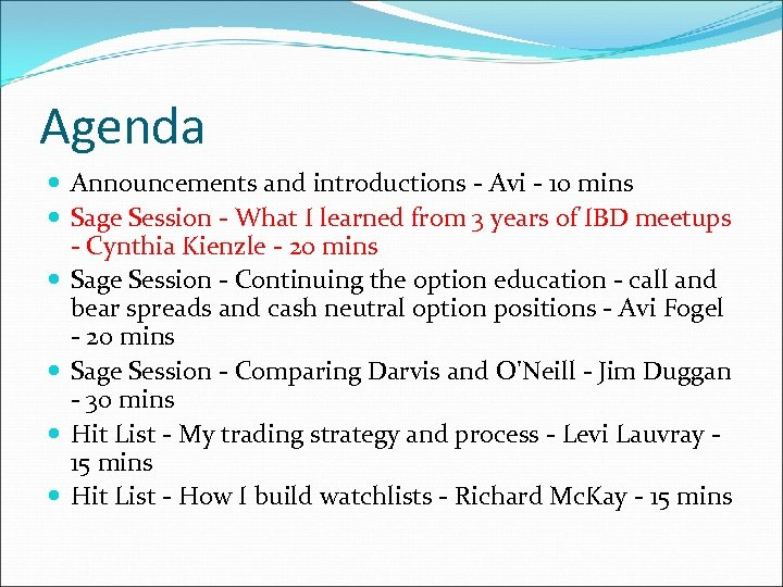 Agenda Announcements and introductions - Avi - 10 mins Sage Session - What I