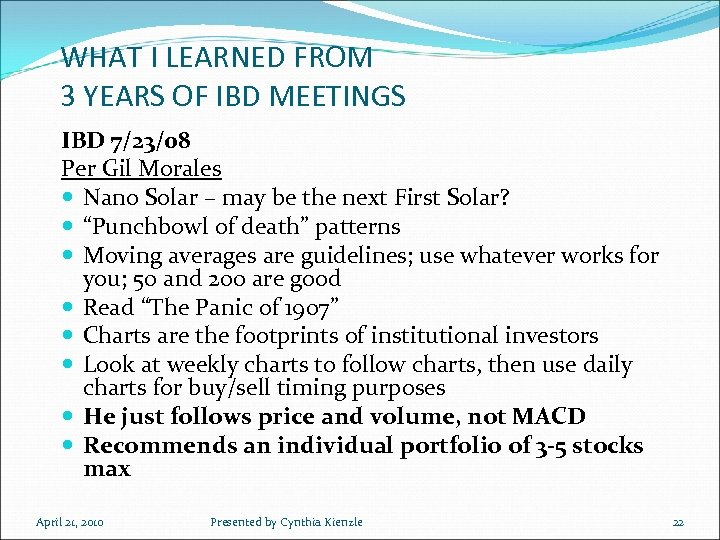 WHAT I LEARNED FROM 3 YEARS OF IBD MEETINGS IBD 7/23/08 Per Gil Morales