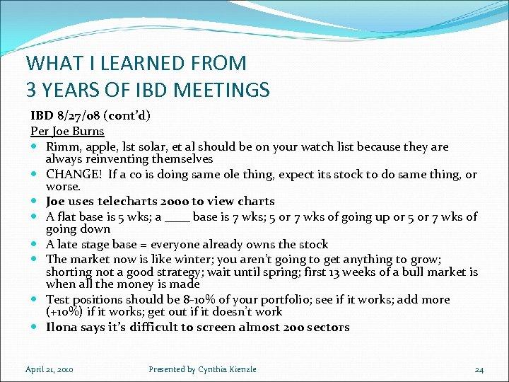 WHAT I LEARNED FROM 3 YEARS OF IBD MEETINGS IBD 8/27/08 (cont'd) Per Joe