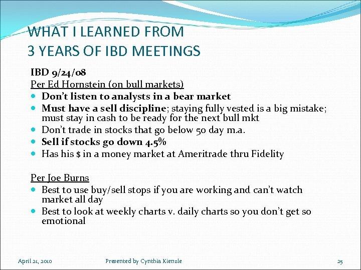 WHAT I LEARNED FROM 3 YEARS OF IBD MEETINGS IBD 9/24/08 Per Ed Hornstein