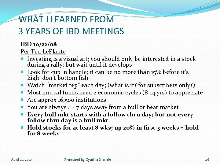 WHAT I LEARNED FROM 3 YEARS OF IBD MEETINGS IBD 10/22/08 Per Ted Le.