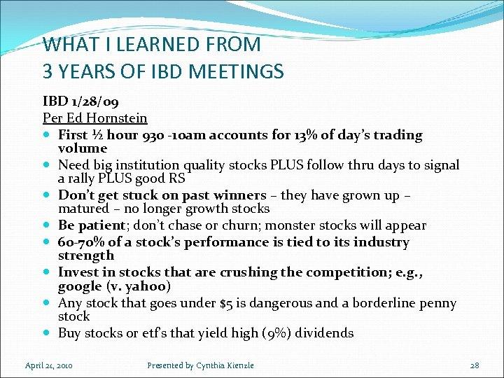 WHAT I LEARNED FROM 3 YEARS OF IBD MEETINGS IBD 1/28/09 Per Ed Hornstein