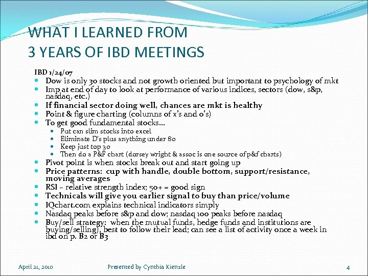 WHAT I LEARNED FROM 3 YEARS OF IBD MEETINGS IBD 1/24/07 Dow is only