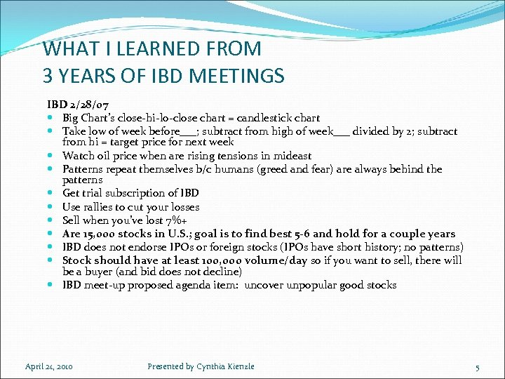 WHAT I LEARNED FROM 3 YEARS OF IBD MEETINGS IBD 2/28/07 Big Chart's close-hi-lo-close