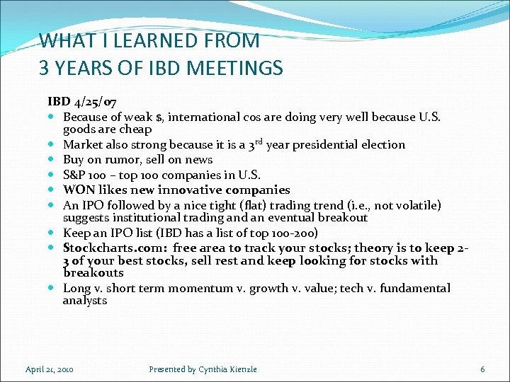 WHAT I LEARNED FROM 3 YEARS OF IBD MEETINGS IBD 4/25/07 Because of weak