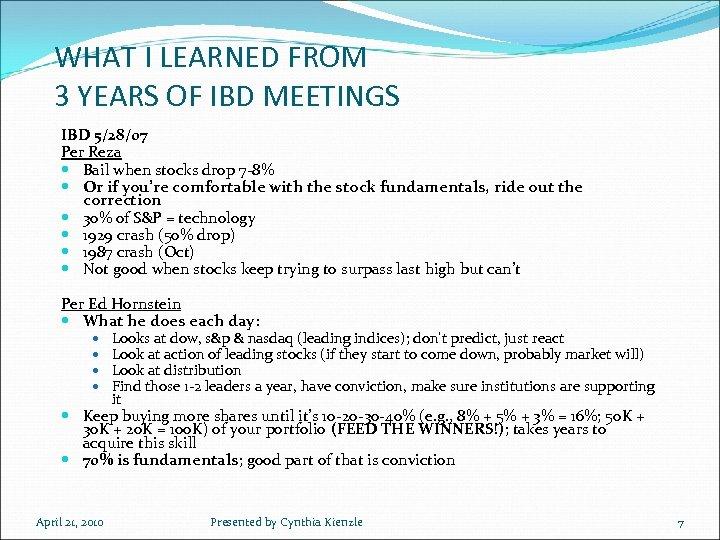 WHAT I LEARNED FROM 3 YEARS OF IBD MEETINGS IBD 5/28/07 Per Reza Bail