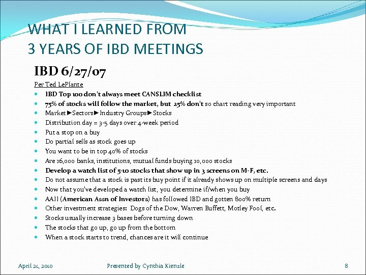 WHAT I LEARNED FROM 3 YEARS OF IBD MEETINGS IBD 6/27/07 Per Ted Le.