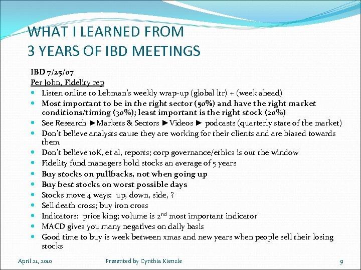 WHAT I LEARNED FROM 3 YEARS OF IBD MEETINGS IBD 7/25/07 Per John, Fidelity