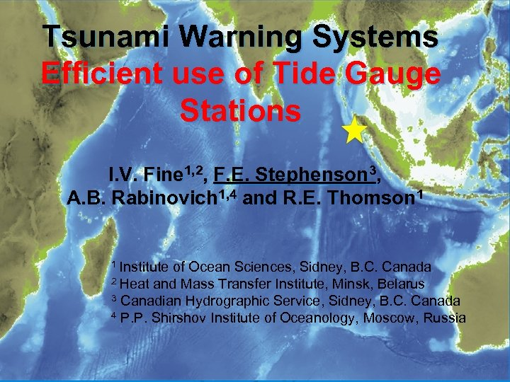 Tsunami Warning Systems Efficient use of Tide Gauge Stations I. V. Fine 1, 2,