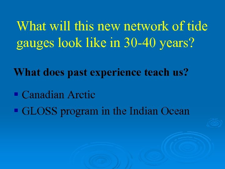 What will this new network of tide gauges look like in 30 -40 years?