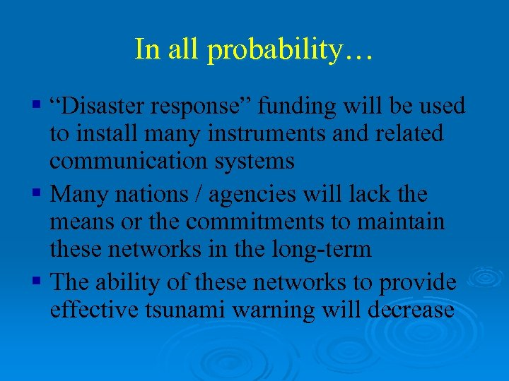 "In all probability… § ""Disaster response"" funding will be used to install many instruments"