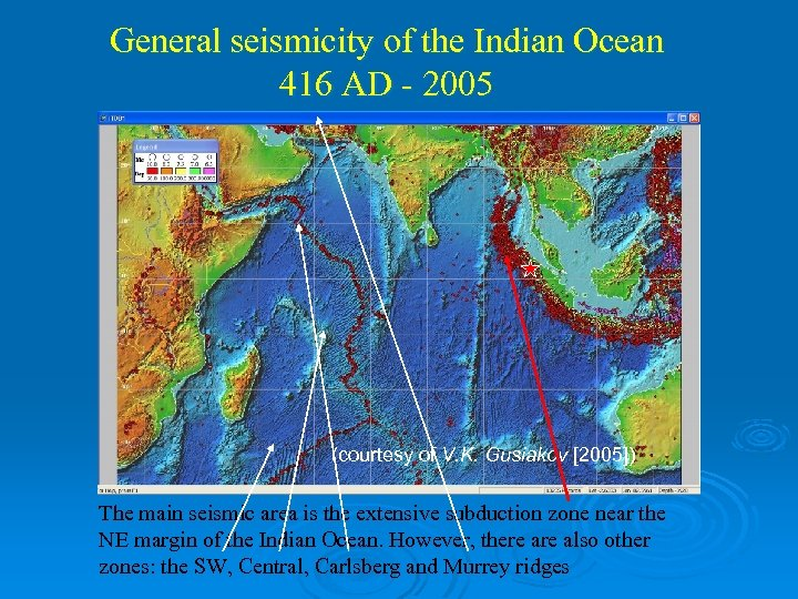 General seismicity of the Indian Ocean 416 AD - 2005 (courtesy of V. K.
