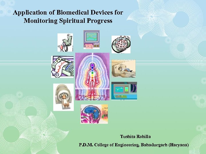 Application of Biomedical Devices for Monitoring Spiritual Progress Tushita Rohilla P. D. M. College