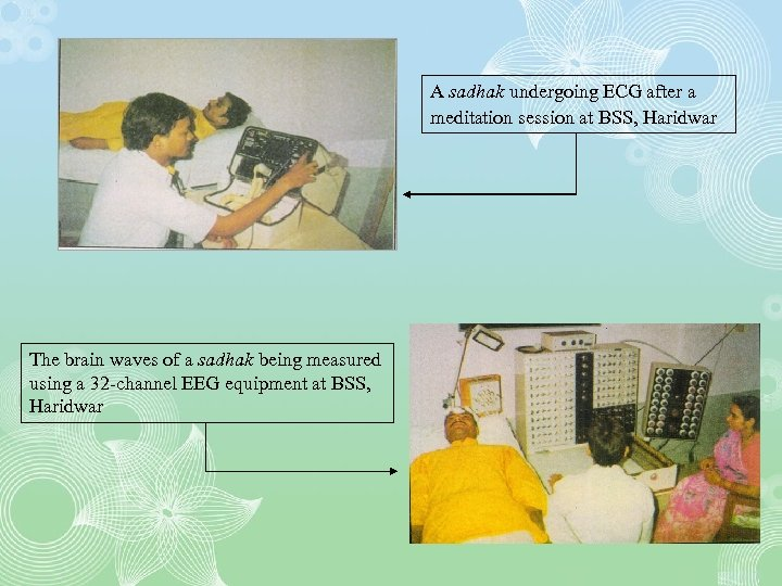 A sadhak undergoing ECG after a meditation session at BSS, Haridwar The brain waves