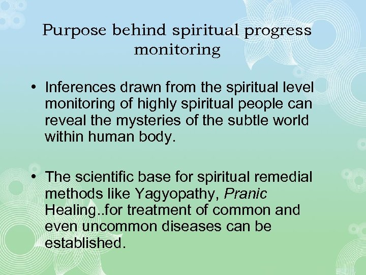 Purpose behind spiritual progress monitoring • Inferences drawn from the spiritual level monitoring of