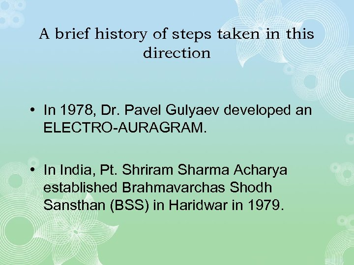 A brief history of steps taken in this direction • In 1978, Dr. Pavel