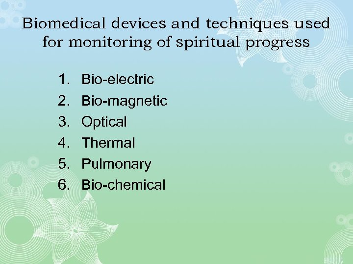 Biomedical devices and techniques used for monitoring of spiritual progress 1. 2. 3. 4.
