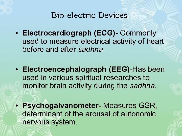 Bio-electric Devices • Electrocardiograph (ECG)- Commonly used to measure electrical activity of heart before