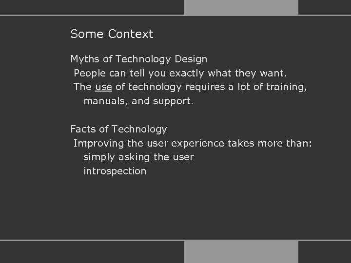 Some Context Myths of Technology Design People can tell you exactly what they want.