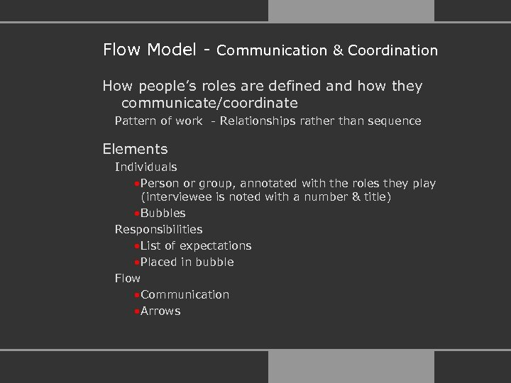 Flow Model - Communication & Coordination How people's roles are defined and how they