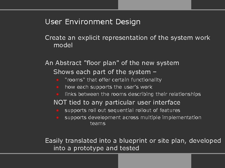 User Environment Design Create an explicit representation of the system work model An Abstract