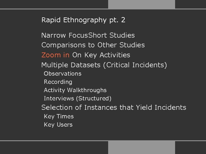 Rapid Ethnography pt. 2 Narrow Focus. Short Studies Comparisons to Other Studies Zoom in