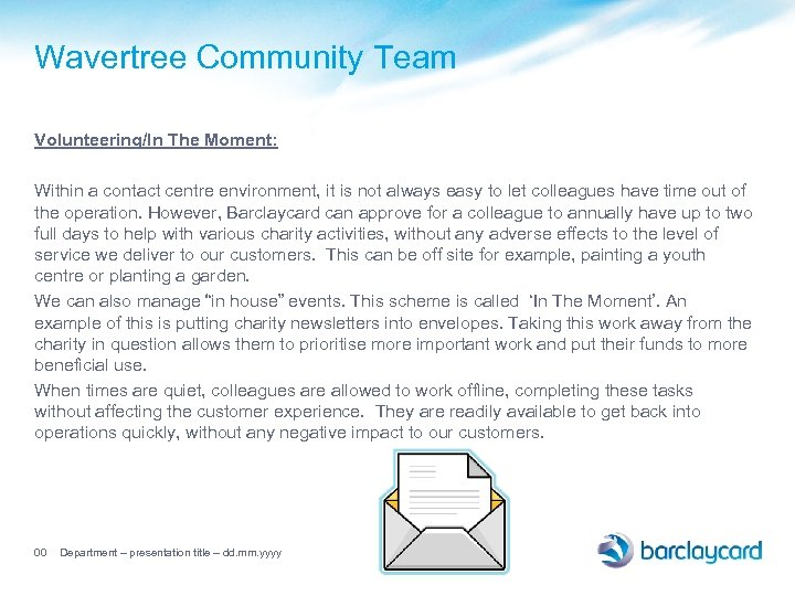 Wavertree Community Team Volunteering/In The Moment: Within a contact centre environment, it is not